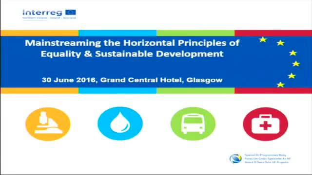 PEACE IV: SEUPB - Mainstreaming the Horizontal Principles of Equality and Sustainable Development, 30 June 2016, Glasgow