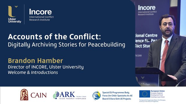 PEACE III: Brandon Hamber - Welcome and Introductions to the Accounts of the Conflict