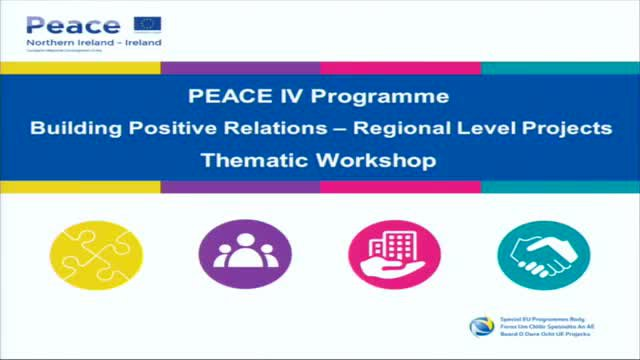 PEACE IV: SEUPB PEACE IV Regional Level Thematic Workshop